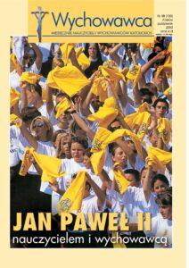 10/2003 Jan Paweł II nauczycielem i wychowawcą